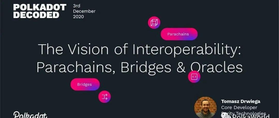 平行链、转接桥和预言机,互操作性如何改变未来? | Polkadot Decoded